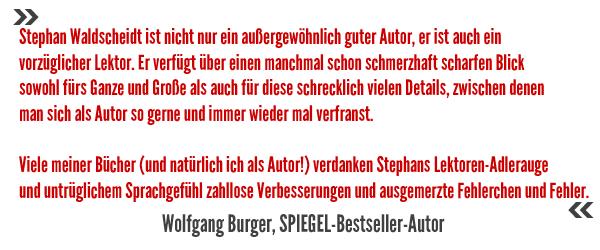 Wolfgang Burger über Stephan Waldscheidts Lektorat