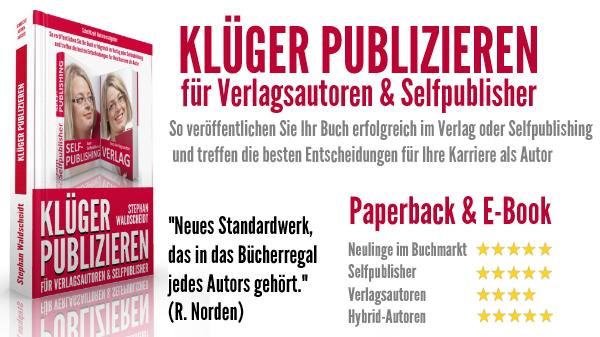 Wie veröffentliche ich ein Buch? Klüger Publizieren. Autorenratgeber. Veröffentlichen. Selfpublishing. Verlag.