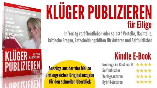 Klüger Publizieren für Eilige. Autorenratgeber. Veröffentlichen. Selfpublishing. Verlag.