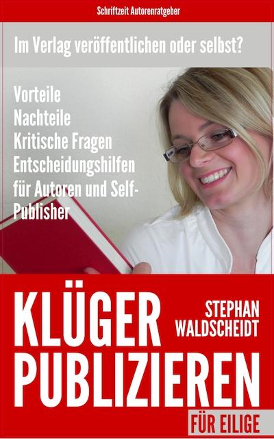 Wie veröffentliche ich ein Buch im Verlag oder im Selfpublishing: Buchinfo, Rezensionen, Leseprobe, Download