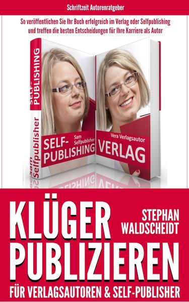 KLÜGER PUBLIZIEREN für Verlagsautoren und Selfpublisher. / Info, Blick ins Bluch, Rezensionen, Download
